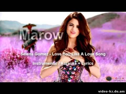 Selena Gomez Love You Like A Love Song зарубежные